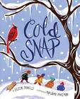 Cold Snap by Eileen Spinelli (Hardback, 2012)