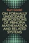 On Formally Undecidable Propositions of  Principia Mathematica  and Related Systems by Kurt Godel (Paperback, 1992)