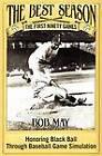 The Best Season - The First Ninety Games: Honoring Black Ball Through Baseball Board Game Simulation by Bob May (Paperback / softback, 2012)