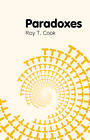 Paradoxes by Roy T. Cook (Hardback, 2013)