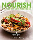 Nourish: The Cancer Care Cookbook by Penny Brohn, Christine Bailey (Paperback, 2013)