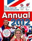 The Official Team GB and Paralympics GB Annual: 2012 by Iain Spragg (Hardback, 2011)