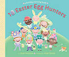 10 Easter Egg Hunters: A Holiday Counting Book by Janet Schulman (Hardback, 2011)