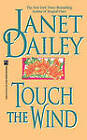 Touch the Wind by Janet Dailey (Paperback, 2009)