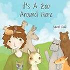 It's A Zoo Around Here by Carol Cail (Paperback, 2012)