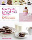 Mini Treats & Hand-held Sweets: 100 Delicious Desserts to Pick Up and Eat by Abigail Johnson Dodge (Paperback, 2012)