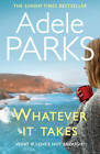 Whatever It Takes by Adele Parks (Paperback, 2012)