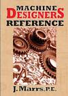 Machine Designers Reference by J. Marrs (Paperback, 2011)