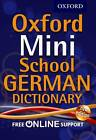 Oxford Mini School German Dictionary by Oxford Dictionaries (Mixed media product, 2012)