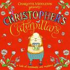 Christopher's Caterpillars by Charlotte Middleton (Paperback, 2012)