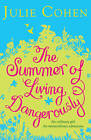 The Summer of Living Dangerously by Julie Cohen (Paperback, 2012)