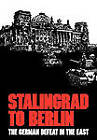 Stalingrad to Berlin: The German Defeat in the East by Earl F. Ziemke, Center of Military History (Paperback, 2011)
