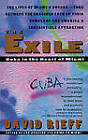 The Exile: Cuba in the Heart of Miami by David Rieff (Paperback, 1994)