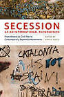 Secession as an International Phenomenon: From America's Civil War to Contemporary Separatist Movements by University of Georgia Press (Hardback, 2010)