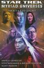 Star Trek: Myriad Universes #3: Shattered Light by Steve Mollmann, Scott Pearson, Michael Schuster, David R. George (Paperback, 2011)