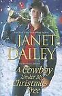 A Cowboy under My Christmas Tree by Janet Dailey (2012, Hardcover)