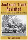 Jackson's Track Revisited: History Remembrance and Reconciliation by Carolyn Landon, Christopher Landon (Paperback, 2006)