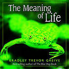 The Meaning of Life by Bradley Trevor Greive (Hardback, 2002)