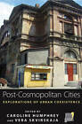 Post-Cosmopolitan Cities: Explorations of Urban Coexistence by Berghahn Books (Hardback, 2012)