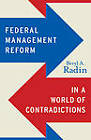 Federal Management Reform in a World of Contradictions by Beryl A. Radin (Paperback, 2012)