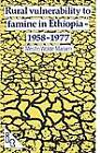 Rural Vulnerability to Famine in Ethiopia: 1958-77 by Mesfin Wolde-Mariam (Paperback, 1986)