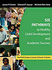 Six Pathways to Healthy Child Development and Academic Success: The Field Guide to Comer Schools in Action by SAGE Publications Inc (Paperback, 2004)