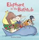 The Elephant in the Bathtub by Krista Andres (Hardback, 2009)