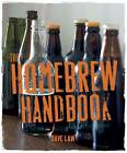 The Homebrew Handbook: 75 Recipes for the Aspiring Backyard Brewer by Dave Law (Hardback, 2012)