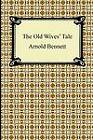 The Old Wives' Tale by Arnold Bennett (Paperback / softback, 2011)