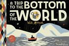 A Trip to the Bottom of the World by Frank Viva (Hardback, 2012)