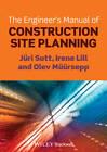 The Engineer's Manual of Construction Site Planning by Juri Sutt, Olev Muursepp, Irene Lill (Paperback, 2013)