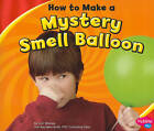 How to Make a Mystery Smell Balloon by Lori Shores (Paperback, 2010)