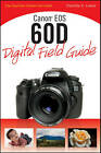 Canon EOS 60D Digital Field Guide by Charlotte K. Lowrie (Paperback, 2010)