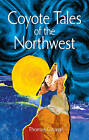 Coyote Tales of Northwest by Thomas George (Paperback, 2012)