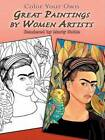 Color Your Own Great Paintings by Women Artists by Marty Noble (Paperback, 2006)