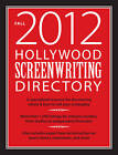 Hollywood Screenwriting Directory: A Specialized Resource for Discovering Where & How to Sell Your Screenplay by F&W Publications Inc (Paperback, 2012)
