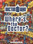 Doctor Who: Where's the Doctor? by BBC Children's Books (Hardback, 2011)