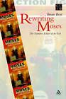 Rewriting Moses: The Narrative Eclipse of the Text by Brian Britt (Paperback, 2005)
