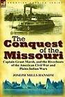 The Conquest of the Missouri: Captain Grant Marsh, and the Riverboats of the American Civil War and Plains Indian Wars by Joseph Mills Hansom (Hardback, 2011)