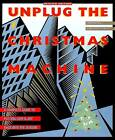Unplug the Christmas Machine: A Complete Guide to Putting Love and Joy Back into the Season by Jo Robinson (Paperback, 1991)