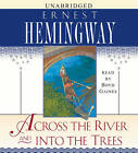 Across the River and Into the Trees by Ernest Hemingway (CD-Audio, 2006)
