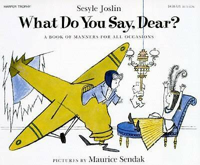 What Do You Say, Dear? by Joslin, Sesyle