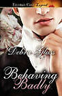 Behaving Badly by Debra Glass (Paperback / softback, 2011)