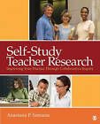 Self-study Teacher Research: Improving Your Practice Through Collaborative Inquiry by Anastasia P. Samaras (Paperback, 2010)