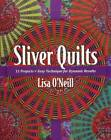 Sliver Quilts by Lisa O'Neill (Paperback, 2012)
