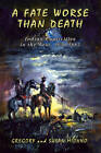 A Fate Worse Than Death: Indian Captivities in the West, 1830-1885 by Susan Michno, Gregory F. Michno (Paperback, 2007)