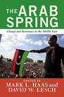 The Arab Spring: Change and Resistance in the Middle East by The Perseus Books Group (Paperback, 2012)