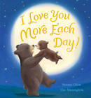 I Love You More Each Day! by Suzanne Chiew (Hardback, 2013)