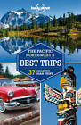 Lonely Planet Pacific Northwest's Best Trips by Lonely Planet, Brendan Sainsbury, Korina Miller, Mariella Krause, Celeste Brash (Paperback, 2013)