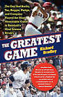 The Greatest Game: The Day That Bucky, Yaz, Reggie, Pudge, and Company Played the Most Memorable Game in Baseball's Most Intense Rivalry by Richard Bradley (Paperback, 2009)